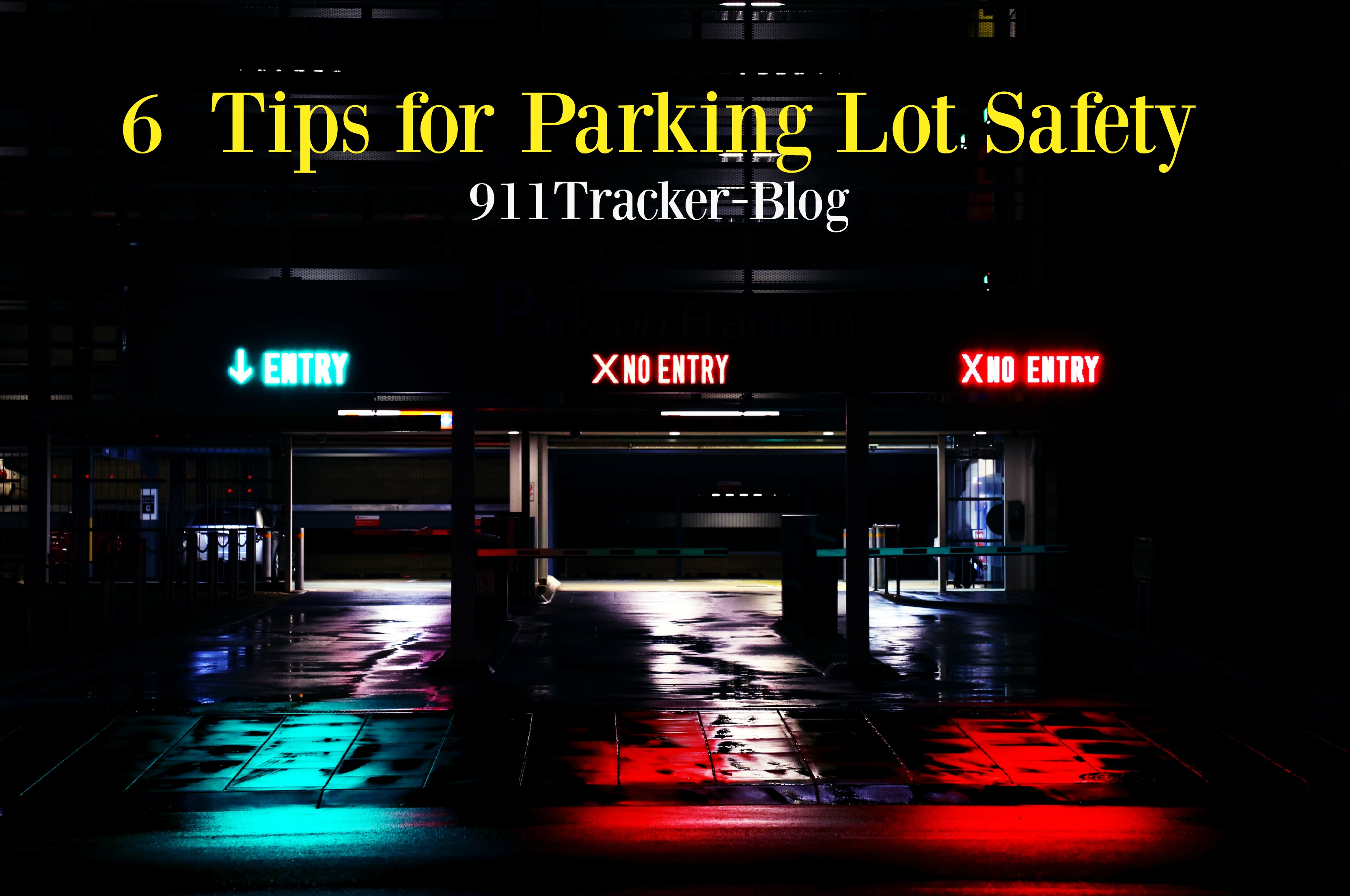 6 Tips For Staying Safe In The Parking Lot